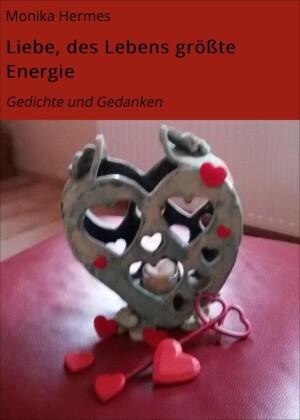 Liebe, des Lebens größte Energie