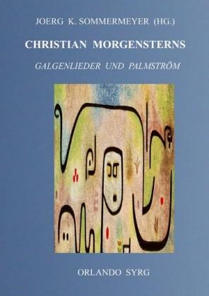 Christian Morgensterns Galgenlieder und Palmström