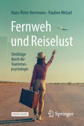 Fernweh und Reiselust - Streifzüge durch die Tourismuspsychologie