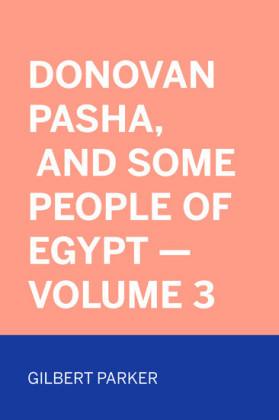 Donovan Pasha, and Some People of Egypt - Volume 3