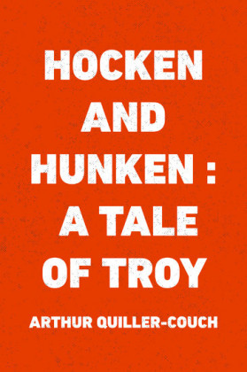 Hocken and Hunken : A Tale of Troy