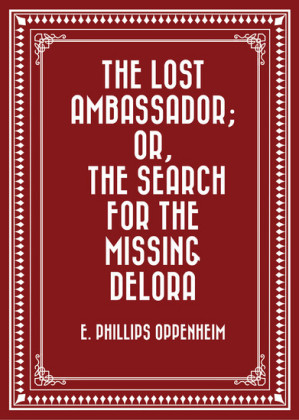 The Lost Ambassador; Or, The Search For The Missing Delora