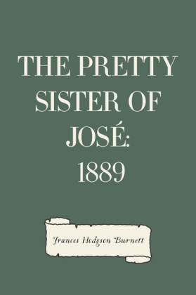 The Pretty Sister Of José: 1889