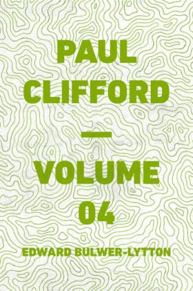Paul Clifford - Volume 04