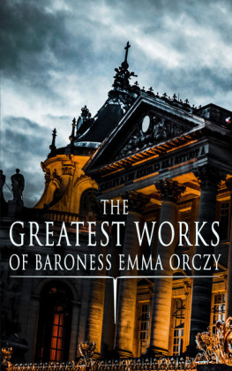 The Greatest Works of Baroness Emma Orczy