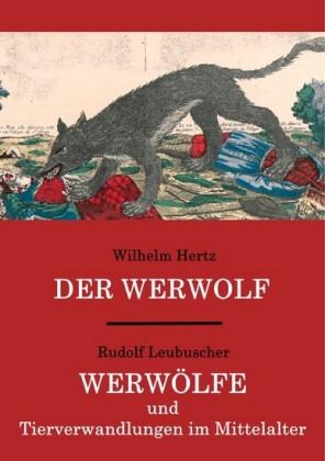 Der Werwolf / Werwölfe und Tierverwandlungen im Mittelalter