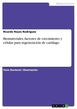 Biomateriales, factores de crecimiento y células para regeneración de cartílago