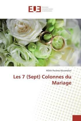 Les 7 (Sept) Colonnes du Mariage