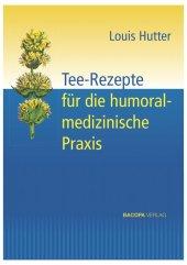 Tee-Rezepte für die humoralmedizinische Praxis