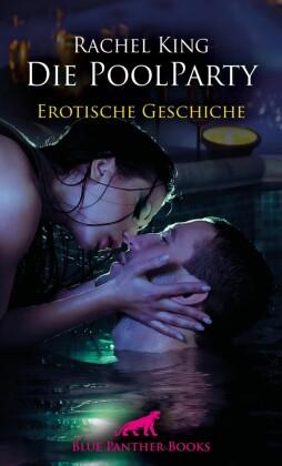 Die Poolparty Erotische Geschichte