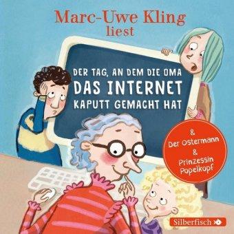 Der Tag, an dem die Oma das Internet kaputt gemacht hat, Der Ostermann, Prinzessin Popelkopf, 1 Audio-CD