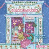Die Glücksbäckerei, Das magische Fest, 3 Audio-CDs