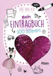 Mein Eintragbuch 100 Ideen: Das bin ich Cover