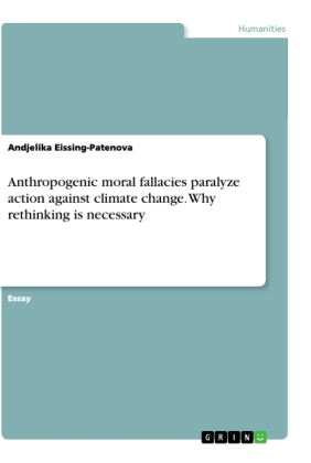 Anthropogenic moral fallacies paralyze action against climate change. Why rethinking is necessary