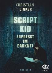 Scriptkid - Erpresst im Darknet