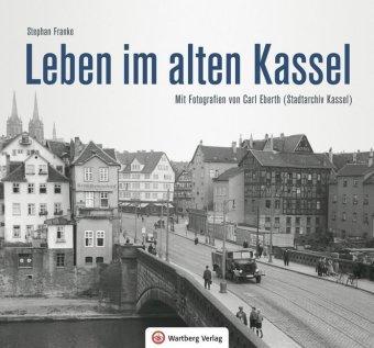 Leben und Arbeiten im alten Kassel