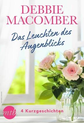 Debbie Macomber - Das Leuchten des Augenblicks - 4 Kurzgeschichten