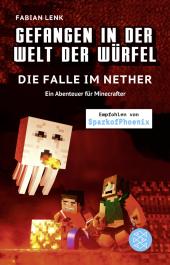 Gefangen in der Welt der Würfel. Die Falle im Nether. Ein Abenteuer für Minecrafter Cover