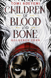 Children of Blood and Bone - Goldener Zorn Cover