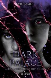 Dark Palace - Zehn Jahre musst du opfern Cover