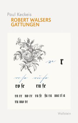 Keckeis, Paul: Robert Walsers Gattungen