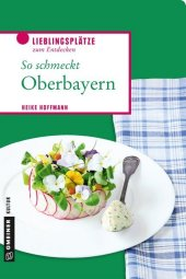 So schmeckt Oberbayern Cover