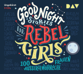 Good Night Stories for Rebel Girls - 100 außergewöhnliche Frauen, 3 Audio-CDs Cover