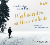 Weihnachten mit Hans Fallada. Geschichten zum Fest, 2 Audio-CDs
