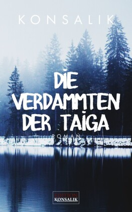 Die Verdammten der Taiga
