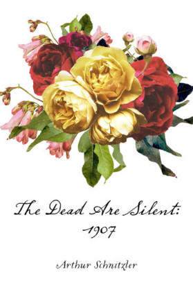 The Dead Are Silent: 1907