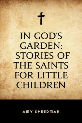 In God's Garden: Stories of the Saints for Little Children
