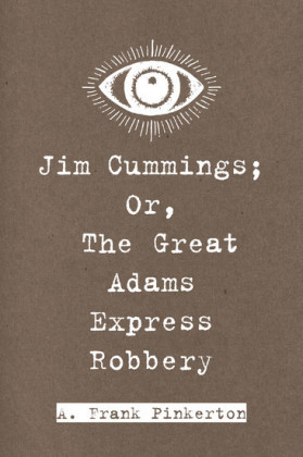 Jim Cummings; Or, The Great Adams Express Robbery