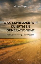 Was schulden wir künftigen Generationen? Cover