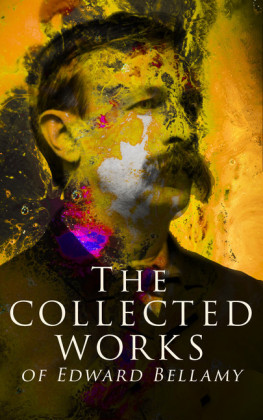The Collected Works of Edward Bellamy