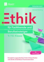 Ethik für Fachfremde und Berufseinsteiger 9./10. Klasse