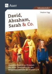 David, Abraham, Sarah und Co.