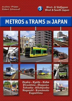 Metros & Trams in Japan 3: West- & Südjapan
