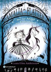 Amalia von Flatter - Wer hat Angst vor Einhörnern?