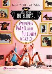 Mein Leben im Hotel Royal - Warum mein Dackel mehr Follower hat als ich Cover