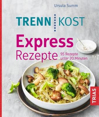 Trennkost Express-Rezepte