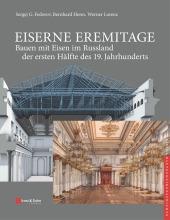 Eiserne Eremitage - Bauen mit Eisen im Russland der ersten Hälfte des 19. Jahrhunderts, 2 Bde.