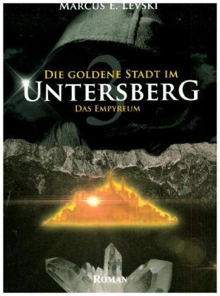Die goldene Stadt im Untersberg, Das Empyreum