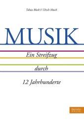 Musik - Ein Streifzug durch 12 Jahrhunderte Cover