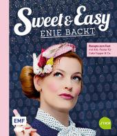Sweet and Easy - Enie backt: Rezepte zum Fest fürs ganze Jahr Cover