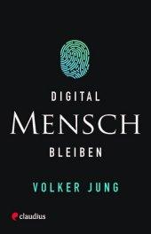 Digital Mensch bleiben Cover