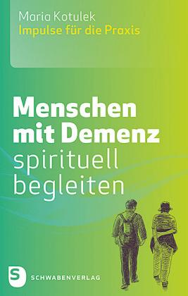 Menschen mit Demenz spirituell begleiten