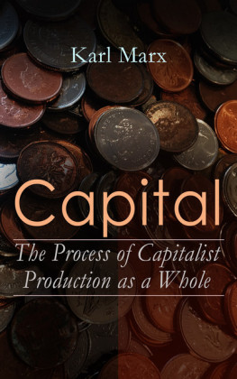Capital: The Process of Capitalist Production as a Whole