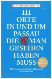 111 Orte in und um Passau, die man gesehen haben muss Cover