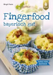 Fingerfood - bayerisch gut Cover