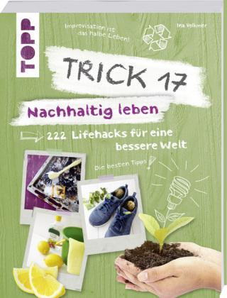 Trick 17 - Nachhaltig leben